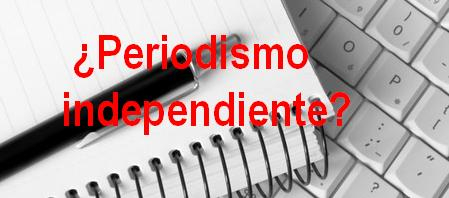 ¿Periodismo independiente?