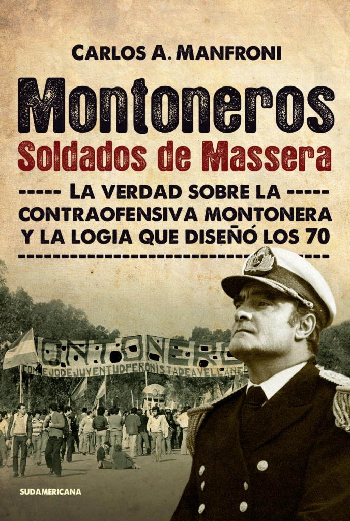 ¿Los montoneros fueron soldados de Massera?